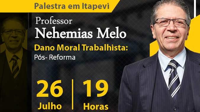 Prof. Nehemias Melo Palestra Dano Moral Trabalhista dia 26/7 em Itapevi