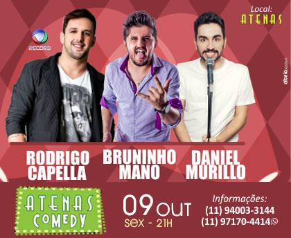 Atenas Comedy com Rodrigo Capella, Bruninho Mano e Daniel Murilli é dia 9 em Itapevi